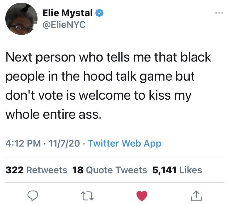 Next person who tells me that black people in the hood talk game but don't vote is welcome to kiss my whole entire ass